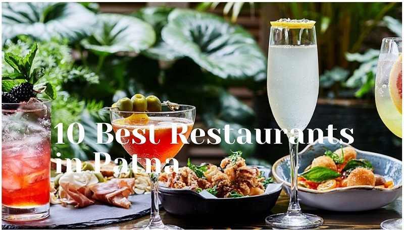 10 Best Restaurants in Patna for Veg and Non-veg food