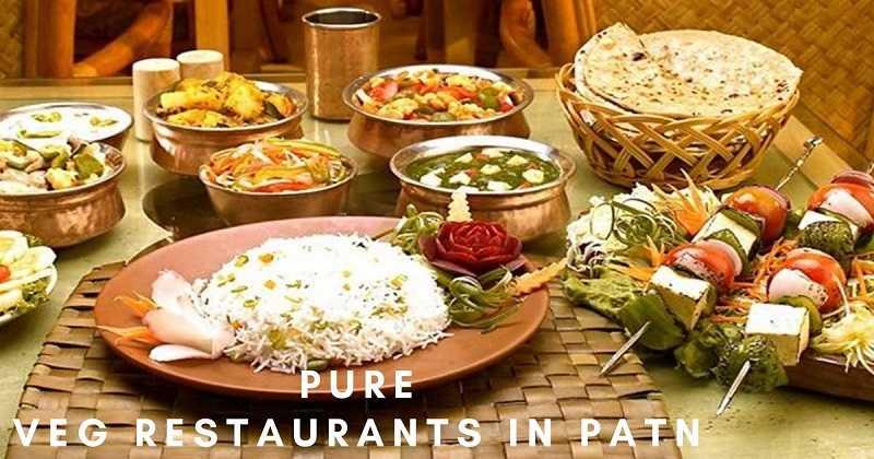 The Top 5 pure veg restaurants in Patna – 2020
