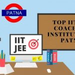 Top 5 IIT JEE Coaching Institutes in Patna: 2020 Latest Review