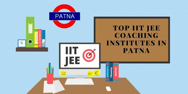 Top 5 IIT JEE Coaching Institutes in Patna 2020 Latest Review